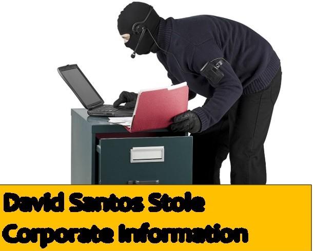 david santos stole corporate information